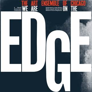 Erased Tapes Art Ensemble Of Chicago - We Are On The Edge: A 50th Anniversary Celebration