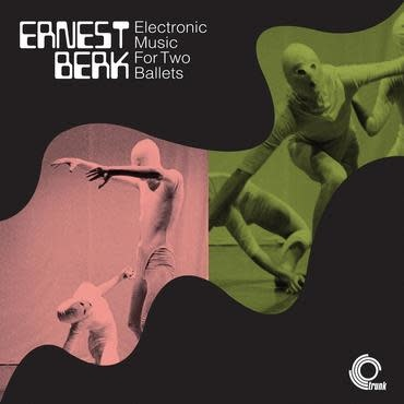 Trunk Records Ernest Berk - Electronic Music For Two Ballets