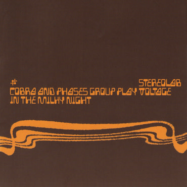 Duophonic Stereolab - Cobra and Phases Group Play Voltage In The Milky Night (Coloured Vinyl)
