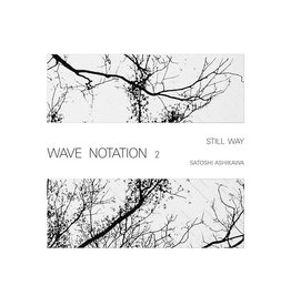 WRWTFWW Records Satoshi Ashikawa - Still Way (Wave Notation 2)