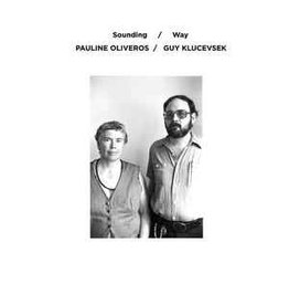 Important Pauline Oliveros & Guy Klucevsek - Sounding / Way
