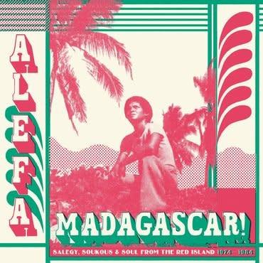 Strut Various - Alefa Madagascar - Salegy, Soukous & Soul 1974-1984