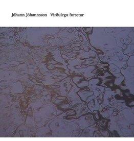 Deutsche Grammophon Johann Johannsson - Virdulegu Forsetar