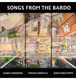 Smithsonian Folkways Laurie Anderson, Tenzin Choegyal & Jesse Paris Smith - Songs From The Bardo