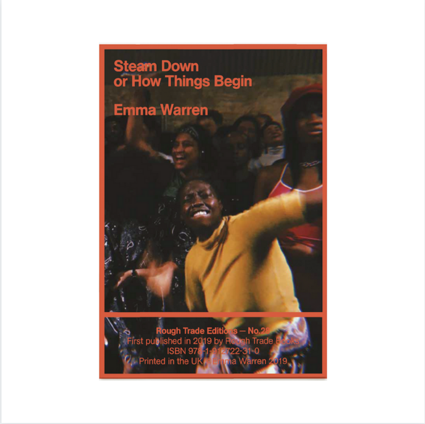 Rough Trade Books Emma Warren - Steam Down or How Things Begin