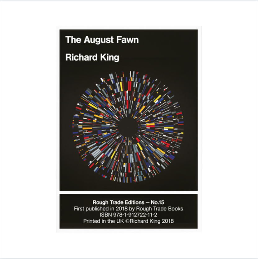 Rough Trade Books Richard King - The August Fawn