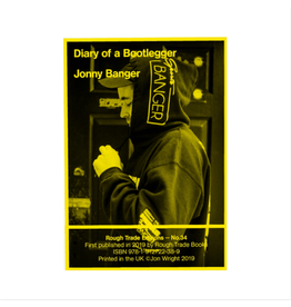 Rough Trade Books Jonny Banger - Diary of a Bootlegger