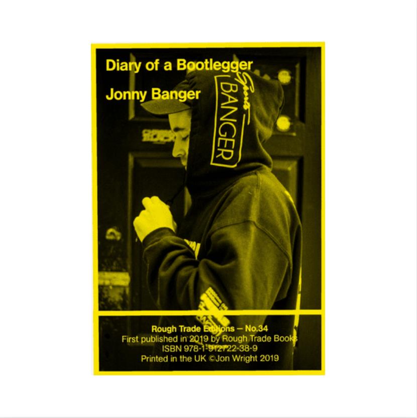 Rough Trade Books Jonny Banger - Diary of a Bootlegger