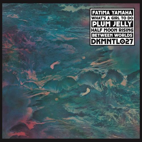 Dekmantel Fatima Yamaha - What's A Girl To Do