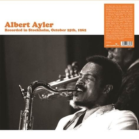 Alternative Fox Albert Ayler - Recorded in Stockholm, October 25th, 1962