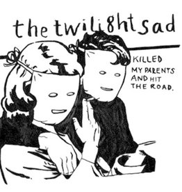 Fat Cat Records The Twilight Sad - Killed My Parents and Hit The Road