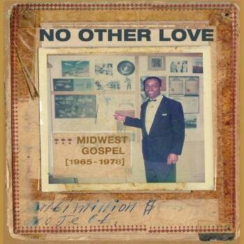 Tompkins Square Various - No Other Love : Midwest Gospel (1965-1978)