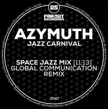 Far Out Recordings Azymuth - Jazz Carnival (Space Jazz Mix - Global Communication Remix)
