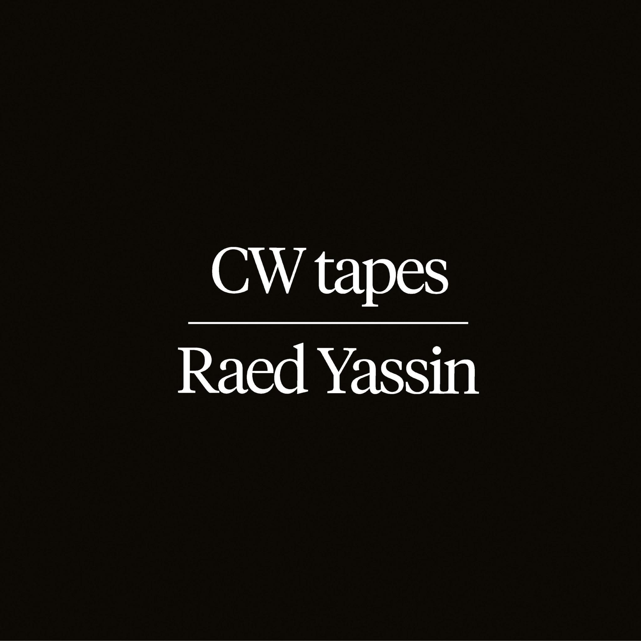 Discrepant Raed Yassin - CW Tapes