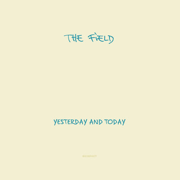 Kompakt The Field - Yesterday and Today