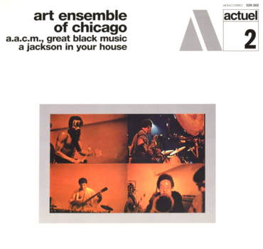 BYG Art Ensemble Of Chicago - Great Black Music - A Jackson In Your House