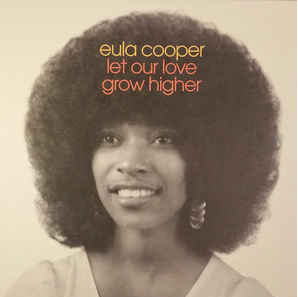 Numero Group Eula Cooper - Let Our Love Grow Higher