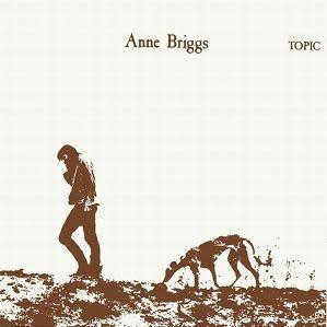 Topic Anne Briggs - Anne Briggs