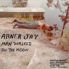 Mississippi Records Abner Jay - Man Walked On The Moon