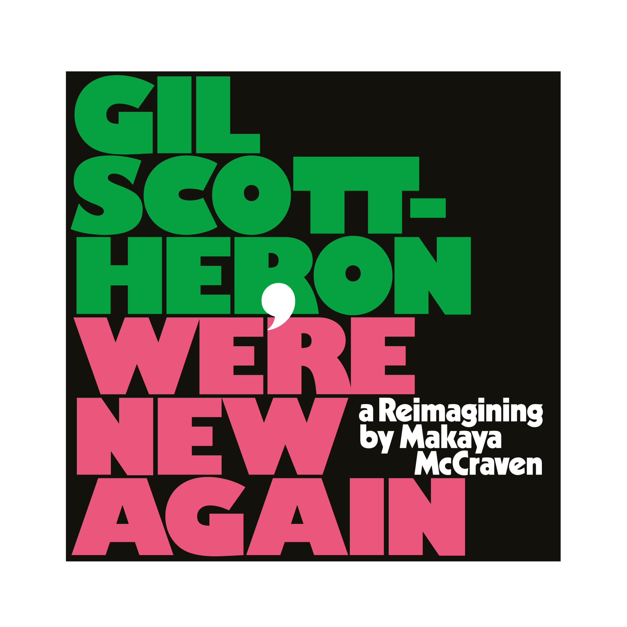XL Recordings Gil Scott-Heron & Makaya McCraven - We're New Again: A Re-imagining by Makaya McCraven