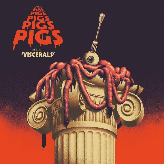 Rocket Recordings Pigs Pigs Pigs Pigs Pigs Pigs Pigs - Viscerals