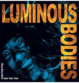 Box Records Luminous Bodies - Nah Nah Nah Yeh Yeh Yeh