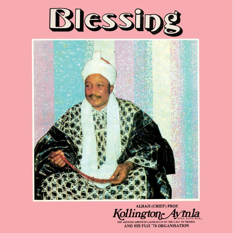 Soul Jazz Records Kollington Ayinla & His Fuji '78 Organisation - Blessing