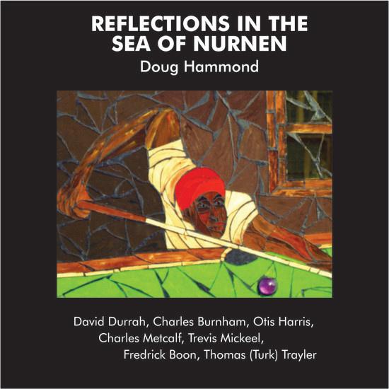 Tribe Doug Hammond & David Durrah - Reflections In The Sea Of Nurnen