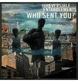 International Anthem Irreversible Entanglements - Who Sent You?