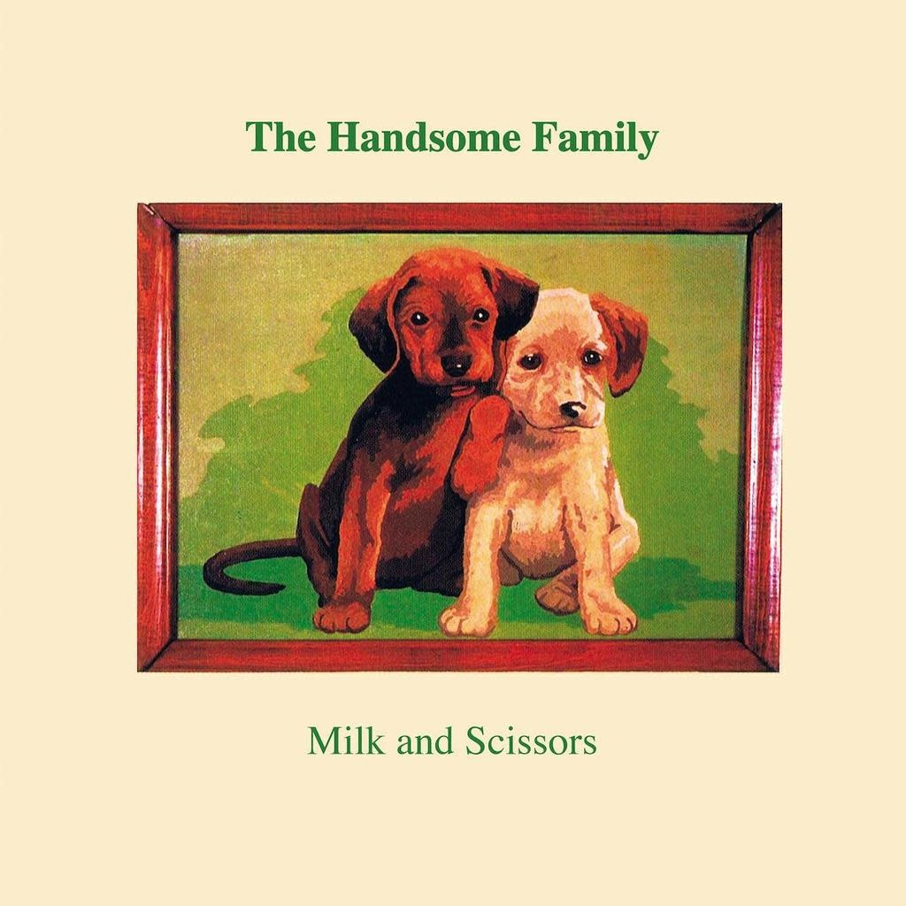 Loose The Handsome Family - Milk and Scissors