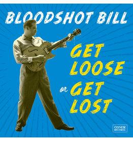 Goner Records Bloodshot Bill - Get Loose or Get Lost