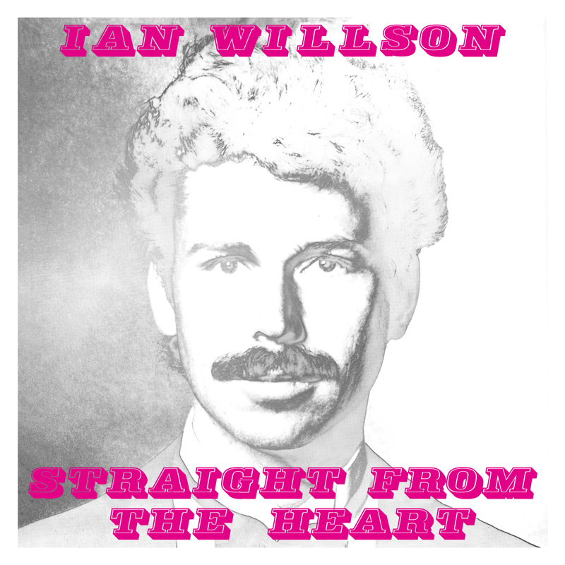 Be With Records Ian Willson - Straight From The Heart