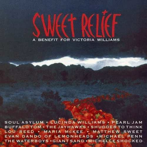Legacy Various - Sweet Relief: A Benefit For Victoria Williams