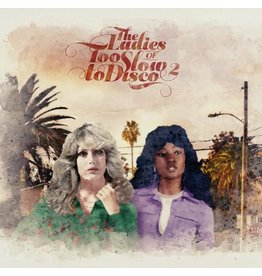 How Do You Are? Various - The Ladies of Too Slow to Disco Vol. 2 (RSD Edition)