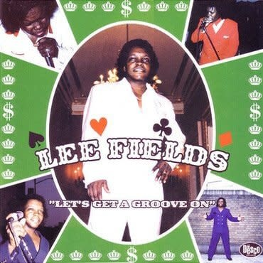 Daptone Recordings Lee Fields - Let's Get A Groove On