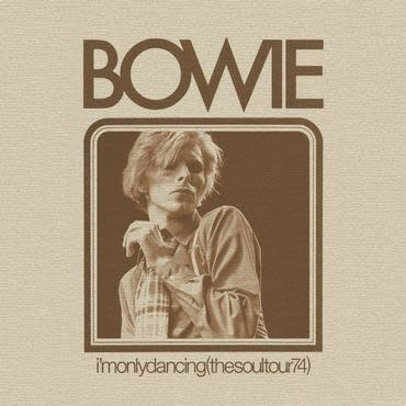 Parlophone David Bowie - I'm Only Dancing (The Soul Tour '74)