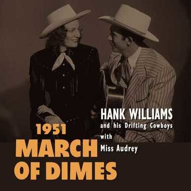 BMG Hank Williams and His Drifting Cowboys with Miss Audrey - 1951 March Of Dimes