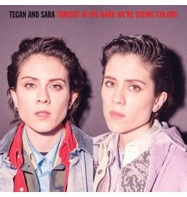 Warner Records Label Tegan And Sara - Tonight We're In The Dark Seeing Colors