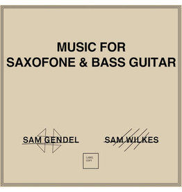Leaving Records Sam Gendel & Sam Wilkes - Music for Saxofone & Bass Guitar