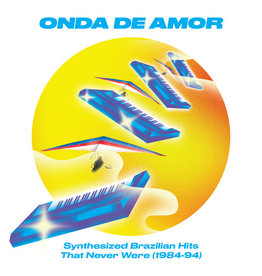 Soundway Records Various - Onda De Amor: Synthesized Brazilian Hits That Never Were (1984-94)