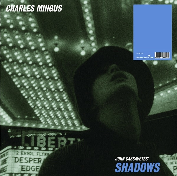 Alternative Fox Charles Mingus - John Cassavetes' Shadows