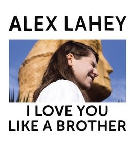 Dead Oceans Alex Lahey - I Love You Like A Brother (Coloured Vinyl)