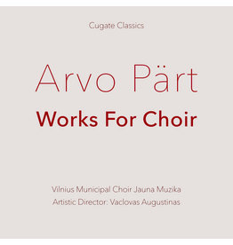 Cugate Classic Arvo Part & Vilnius Municipal Choir Jauna Muzika - Works For Choir