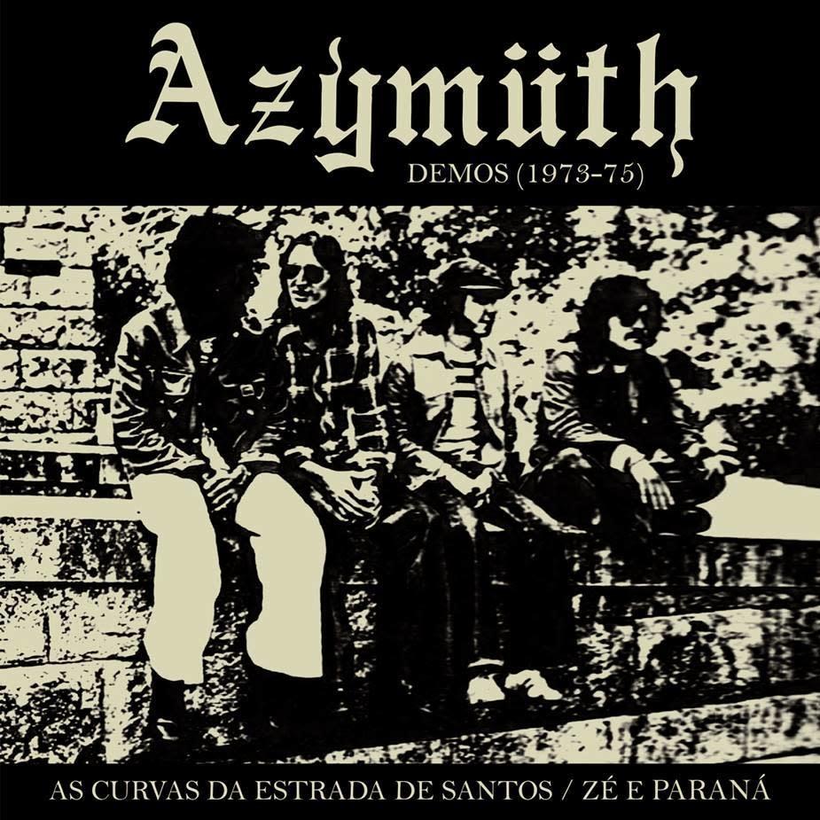 Far Out Recordings Azymuth - As Curvas da Estrada de Santos / Zé e Paraná (Demos 1973-75)