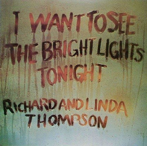 UMC Richard & Linda Thompson - I Want To See The Bright Lights