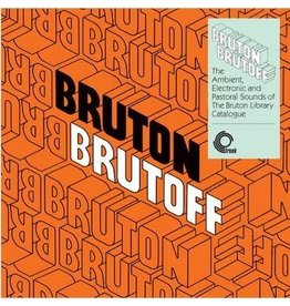 Trunk Various Artists - Bruton Brutoff: The Ambient, Electronic and Pastoral Side of the Bruton Library Catalogue
