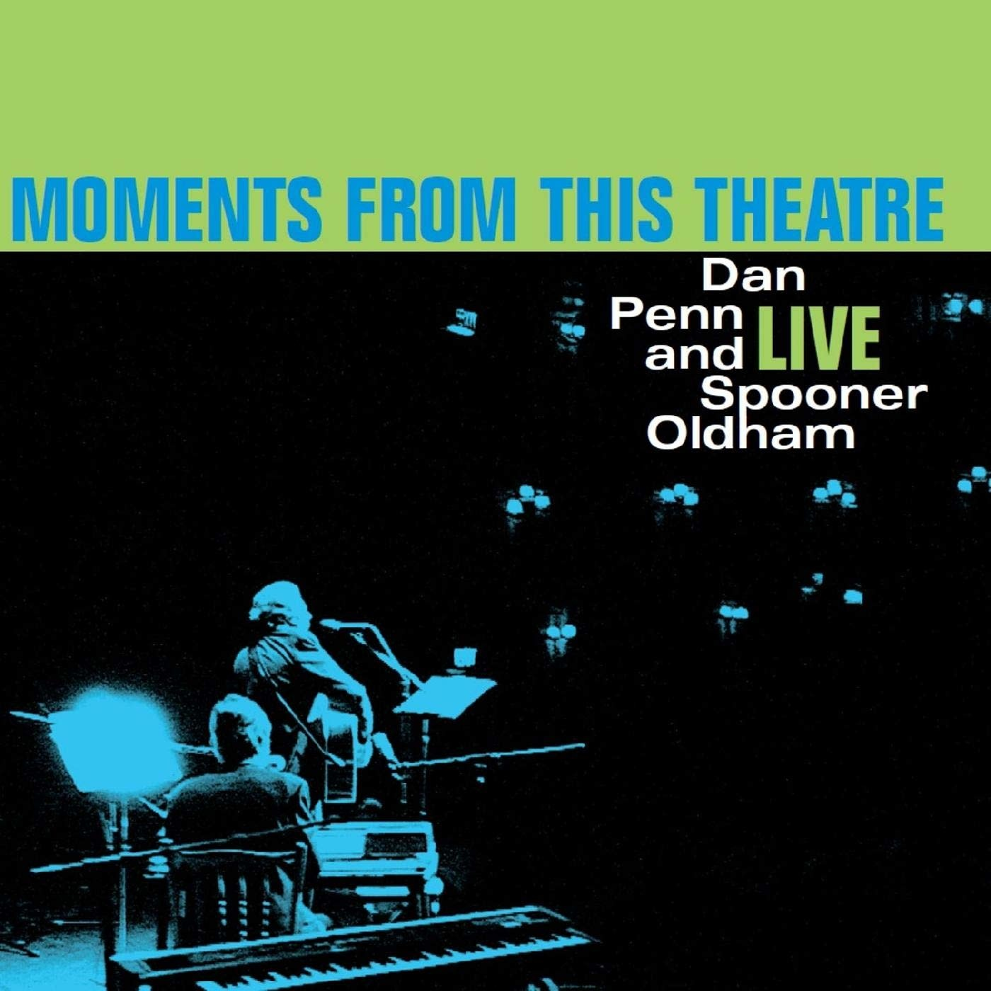 The Last Music Company Dan Penn & Spooner Oldham - Moments From This Theatre