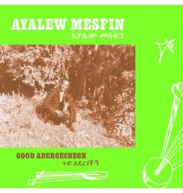 Now-Again Records Ayalew Mesfin - Good Aderegechegn (Blindsided By Love)