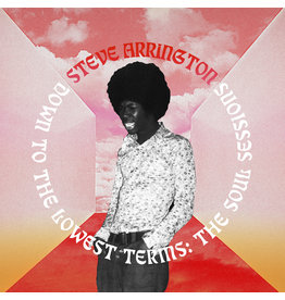 Stones Throw Steve Arrington - Down to the Lowest Terms: The Soul Sessions