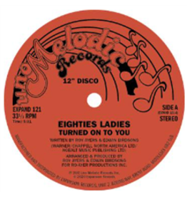 Expansion Records Eighties Ladies - Turned On To You / I Knew That Love